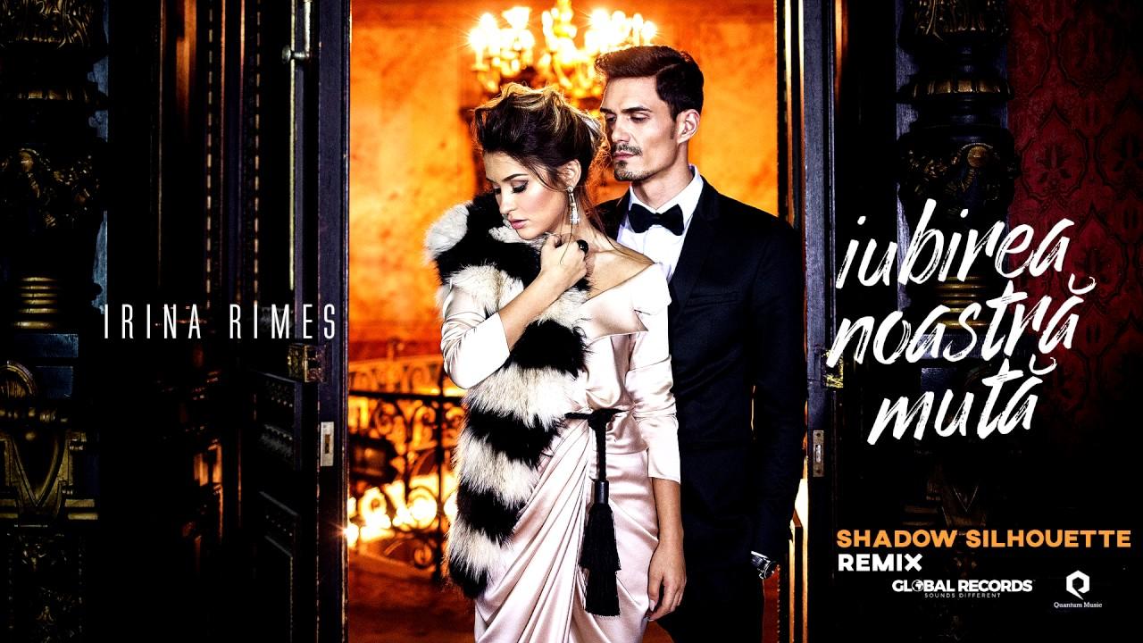 Irina Rimes – Iubirea Noastra Muta | Shadow Silhouette Remix