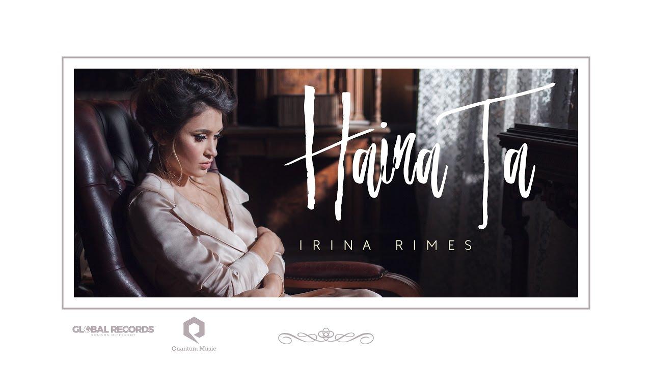Irina Rimes – Haina Ta (Official Video)