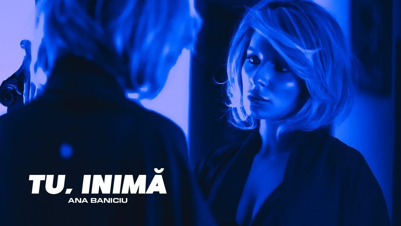 Ana Baniciu – Tu, inima | Official Video